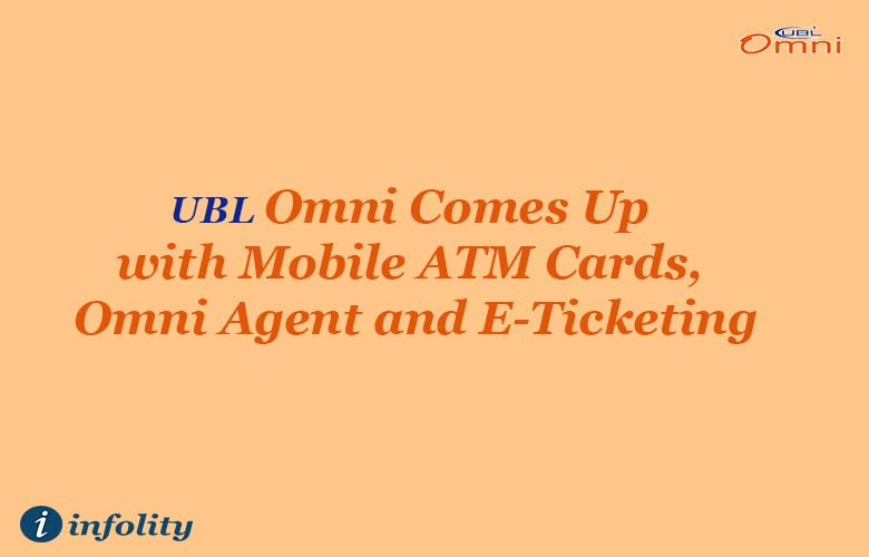 UBL Omni Comes Up With ATM Cards, E-Ticketing And Omi Agent